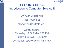 CSE116 / CSE504 Introduction to Computer Science II Dr. Carl Alphonce