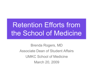Retention Efforts from the School of Medicine Brenda Rogers, MD
