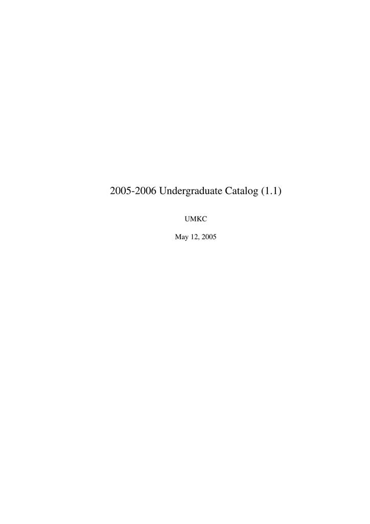 2005-2006 Undergraduate Catalog (1 1) UMKC May 12, 2005