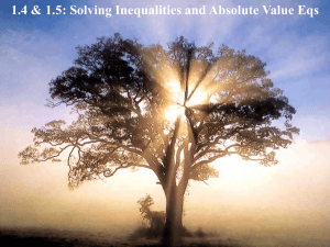 1.4 & 1.5: Solving Inequalities and Absolute Value Eqs