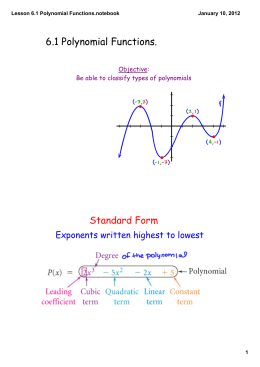 6.1 Polynomial Functions. Standard Form Exponents written highest to lowest Objective: