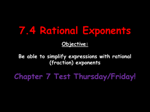 7.4 Rational Exponents Chapter 7 Test Thursday/Friday! Objective: