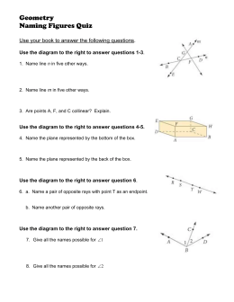 Geometry Naming Figures Quiz  Use your book to answer the following questions.