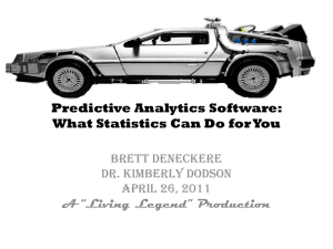 Predictive Analytics Software: What Statistics Can Do for You Brett Deneckere