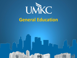 General Education UMKC's Strategic Plan 2010-2020 www.umkc.edu/strategicplan