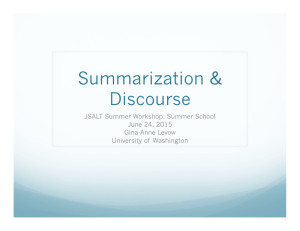 Summarization & Discourse JSALT Summer Workshop: Summer School June 24, 2015