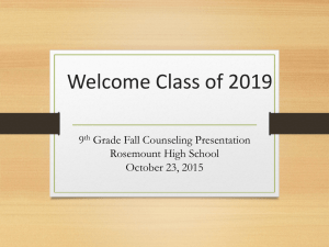 Welcome Class of 2019 9 Grade Fall Counseling Presentation Rosemount High School