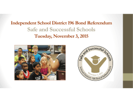 Safe and Successful Schools Independent School District 196 Bond Referendum
