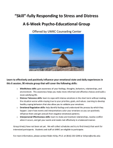 """Skill""-fully Responding to Stress and Distress A 6-Week Psycho-Educational Group"
