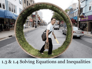 1.3 & 1.4 Solving Equations and Inequalities