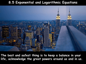 8.5 Exponential and Logarithmic Equations