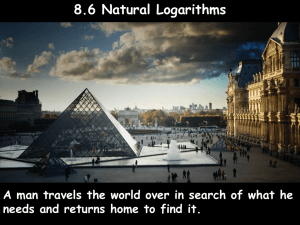 8.6 Natural Logarithms needs and returns home to find it.