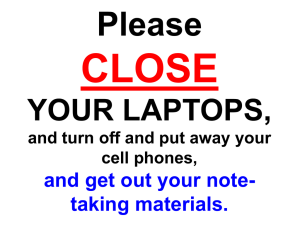 CLOSE Please YOUR LAPTOPS, and get out your note-