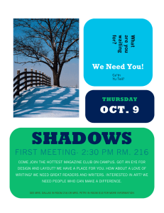 SHADOWS OCT. 9 2009 We Need You!