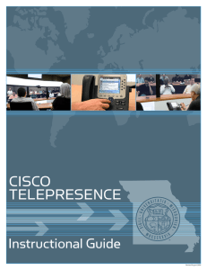 CISCO TELEPRESENCE Instructional Guide Revised August 2009