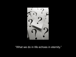 """What we do in life echoes in eternity."""