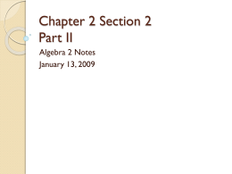 Chapter 2 Section 2 Part II Algebra 2 Notes January 13, 2009