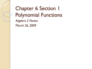Chapter 6 Section 1 Polynomial Functions Algebra 2 Notes March 26, 2009