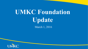 UMKC Foundation Update March 1, 2016 1