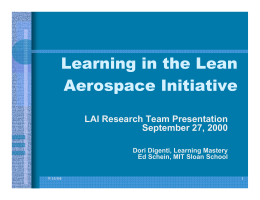 Learning in the Lean Aerospace Initiative LAI Research Team Presentation September 27, 2000