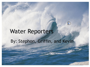 Water Reporters By: Stephon, Griffin, and Kevin