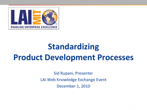 Standardizing Product Development Processes Sid Rupani, Presenter LAI Web Knowledge Exchange Event