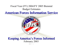 American Forces Information Service Keeping America's Forces Informed Budget Estimates