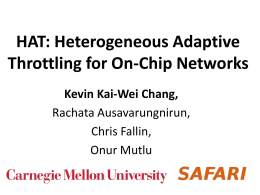 HAT: Heterogeneous Adaptive Throttling for On-Chip Networks Kevin Kai-Wei Chang, Rachata Ausavarungnirun,