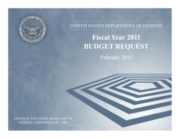 Fiscal Year 2011 BUDGET REQUEST February 2010 UNITED STATES DEPARTMENT OF DEFENSE
