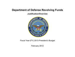 Department of Defense Revolving Funds  Justification/Overview Fiscal Year (FY) 2013 President's Budget