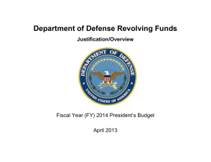 Department of Defense Revolving Funds  Justification/Overview Fiscal Year (FY) 2014 President's Budget