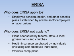 ERISA Who does ERISA apply to? Who does ERISA not apply to?