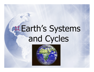   Earth's Systems and Cycles