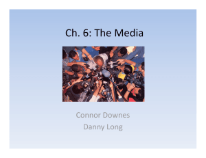 Ch. 6: The Media  Connor Downes  Danny Long