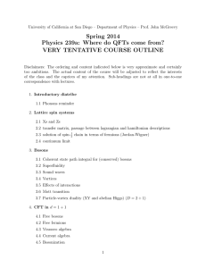 Spring 2014 Physics 239a: Where do QFTs come from?