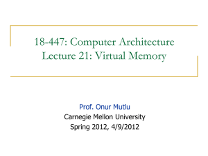 18-447: Computer Architecture Lecture 21: Virtual Memory  Carnegie Mellon University