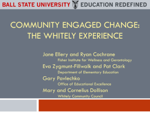 COMMUNITY ENGAGED CHANGE: THE WHITELY EXPERIENCE  Jane Ellery and Ryan Cochrane