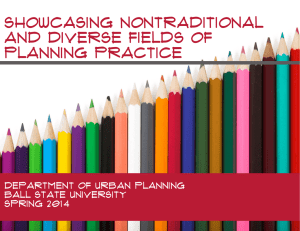 Showcasing Nontraditional and Diverse Fields of Planning Practice Department of Urban Planning