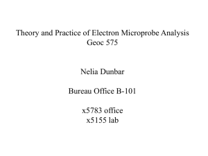 Theory and Practice of Electron Microprobe Analysis Geoc 575 Nelia Dunbar