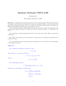 Quantum Mechanics PHYS 212B Problem Set 5 Due Tuesday, February 16, 2016