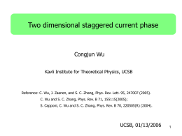 Two dimensional staggered current phase Congjun Wu