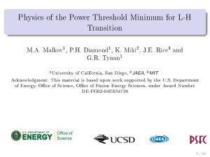 Physics of the Power Threshold Minimum for L-H Transition M.A. Malkov