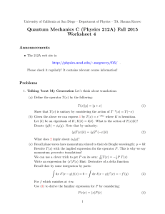 Quantum Mechanics C (Physics 212A) Fall 2015 Worksheet 4 Announcements