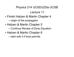 Physics 214 UCSD/225a UCSB Lecture 11 • Halzen & Martin Chapter 5