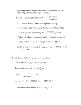 1.  (a) Using formula for relativistic addition of velocities,... (measuring velocities to the right as positive)