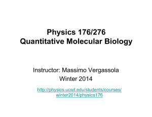 Physics 176/276 Quantitative Molecular Biology Instructor: Massimo Vergassola Winter 2014