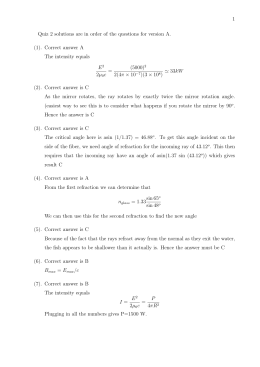 1 Quiz 2 solutions are in order of the questions for... (1). Correct answer A The intensity equals