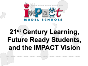 21 Century Learning, Future Ready Students, and the IMPACT Vision