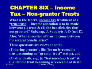 CHAPTER SIX – Income Tax – Non-grantor Trusts