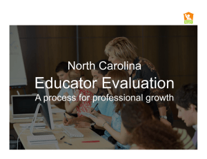 Educator Evaluation North Carolina A process for professional growth